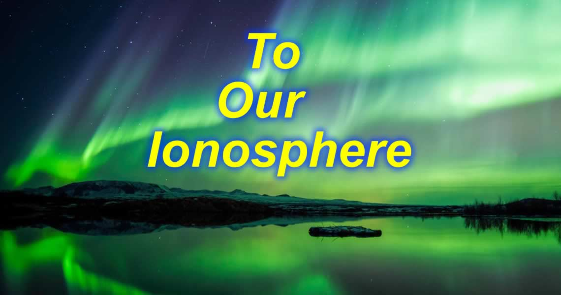 To Our Ionosphere