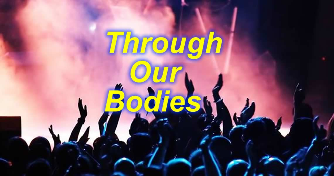 Through Our Bodies