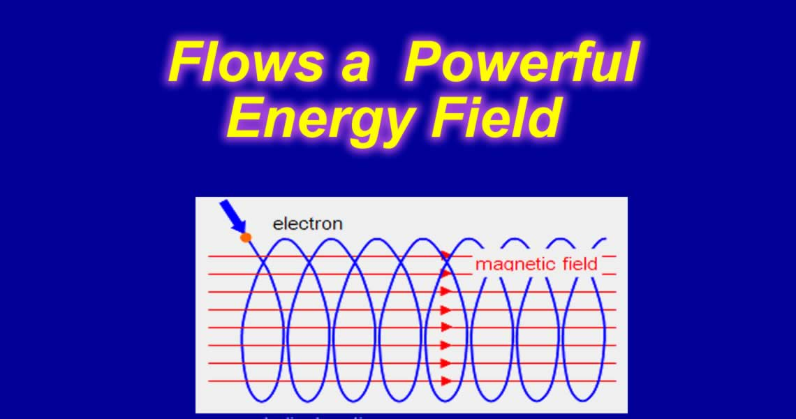 Flows a Powerful Energy Field